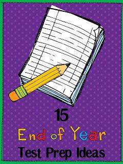 15 End of Year Test Prep Ideas
